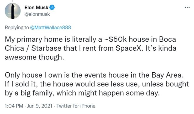 Musk took to Twitter to share his quest to 'own no house' and rid of his eight properties in California. Most recently he revealed that he lives in a house near SpaceX's rocket manufacturing plant in Boca Chica, Texas
