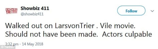 Someone else's cup:@showbiz411 tweeted, 'Walked out on LarsvonTrier . Vile movie. Should not have been made. Actors culpable'