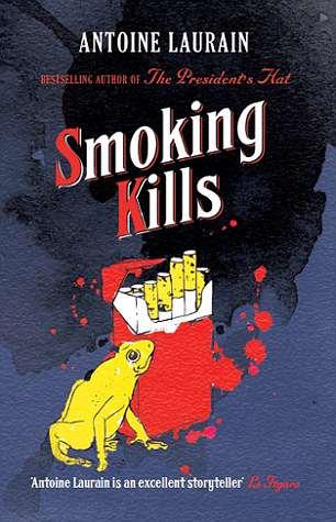 SMOKING KILLS by Antoine Laurain (Gallic £8.99)