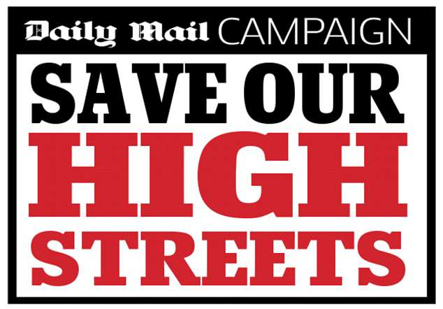 The Mail launched a campaign 1 July 2018 to save Britain's high streets after a staggering 50,000 retail jobs were axed in the first half of this year