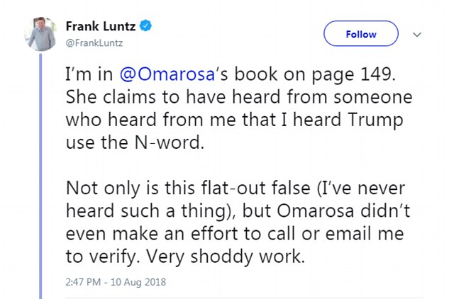Famed pollster Frank Luntz clobbered Omarosa for printing, without contacting him, an anonymous source's claim that he had once heard Donald Trump use the 'n-word'