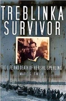 Treblinka survivor: The life and death of Hershl Sperling