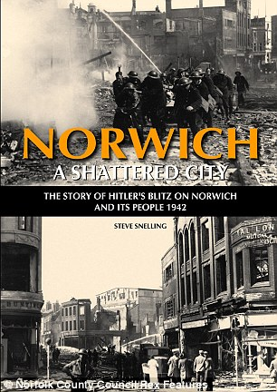 A Shattered City: The book looks at the effects of Hitler's bombing campaign on the city of Norwich and its people