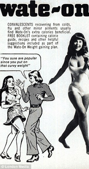 Times have changed: These adverts for Wate-on, a supplement that can help people out on weight, imply that being skinny will make you unpopular and unattractive