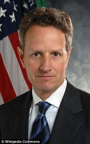 Powerful player: Timothy Geithner served as the Chairman of the Federal Reserve before he was promoted to his current position as the Secretary of the Treasury