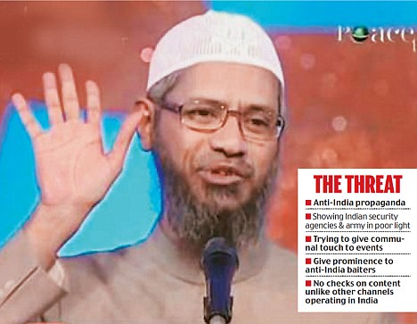 The government has red-flagged Indian preacher Zakir Naik-run peace TV which is illegally aired in India