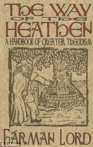Pagan bible: Garman Lord, the founding father of Theodism, outlined the principals of the belief system in the book The Way of The Heathen