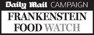 The Mail has campaigned against the introduction of GM foods in Britain