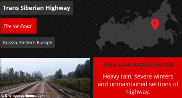 Over 1.2million people are killed in road accidents each year and a further 20 to 50million are injured. the trans Siberian Highway is pictured, where drivers have to negotiate heavy rain and unmaintained surfaces