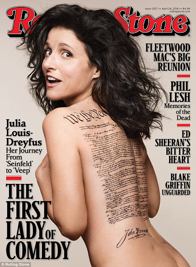 'The first lady of comedy': Julia Louis-Dreyfus is clad in nothing more than the words of her founding fathers, the United States Constitution written on her back as she poses topless for the cover of Rolling Stone magazine, on newsstands on Friday