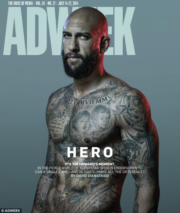 The goalkeeper, who's tattooed torso and rugged good looks are on display on the cover of the latest edition of Adweek, is close to signing big money deals with at least three national advertisers