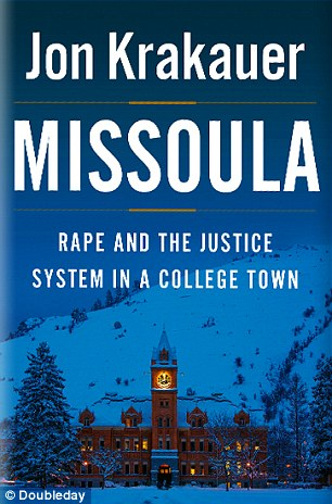 Explosive: Bestsellng author and journalist Jon Krakauer released Missoula: Rape and the Justice System In a College Town on April 21