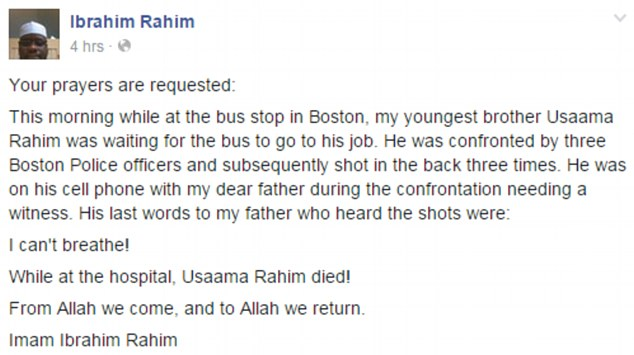 'I can't breathe': Usaama Rahim's elder brother Ibrahim wrote in a Facebook post that his brother was waiting at a bus stop to go to work on Tuesday morning when he was confronted