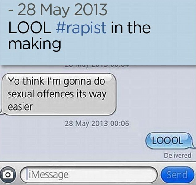 Salar also posted a copy of a text message that read: 'Yo think I'm gonna do sexual offences its way easier.' He captioned this: 'LOOL #rapist in the making.'