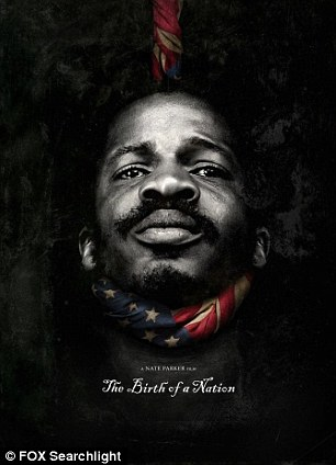 Nate Parker (pictured in the movie's poster), the writer, director, producer and star of 'The Birth of a Nation' is determined to not let it be defined by the memory of a rape charge he faced as a college student 17 years ago