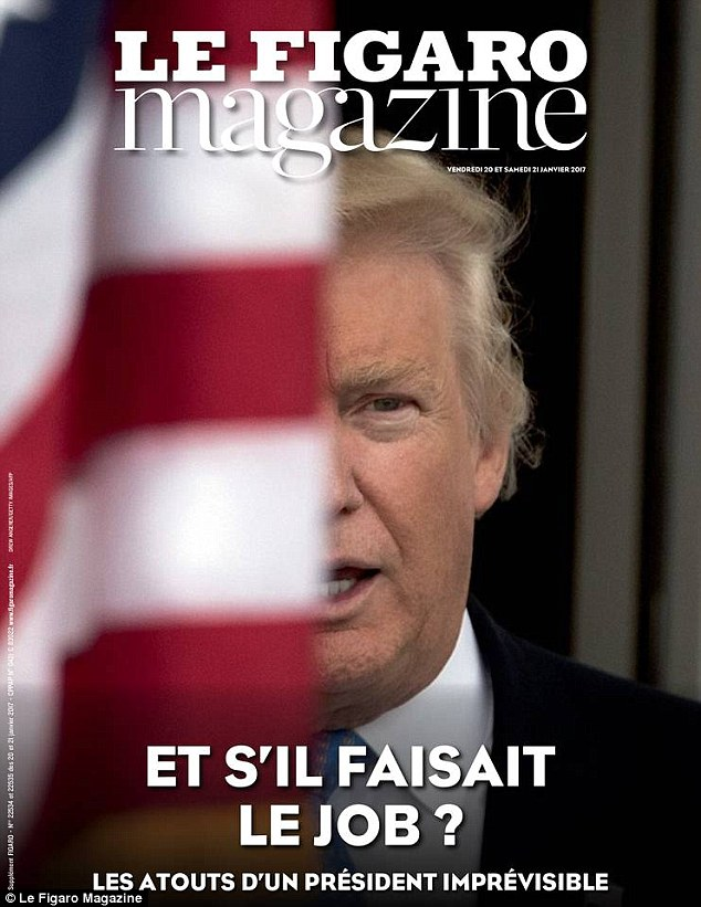 French newspaper Le Figaro dedicated its magazine edition to Donald Trump, writing 'What if he did the job?' before outlining the 'assets of an unpredictable president'
