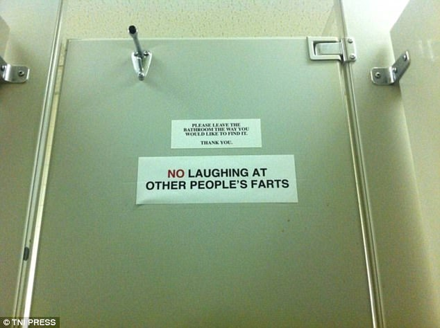 As well as requesting that customers leave the bathroom as they would like to find it but also request that they don't laugh at other people's farts