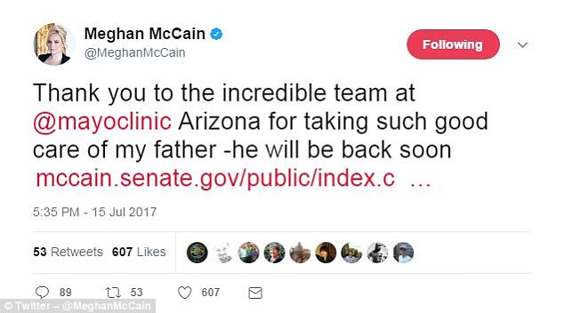 McCain's daughter, Meghan McCain, also thanked the Mayo Clinic. 'Thank you to the incredible team at the Mayo Clinic Arizona for taking such good care of my father,' the Fox News personality tweeted. 'He will be back soon'