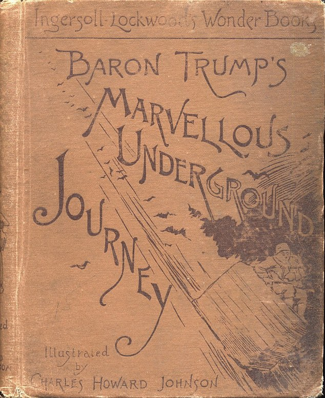 'Baron Trump's Marvellous Underground Journey' printed in the late 1800s
