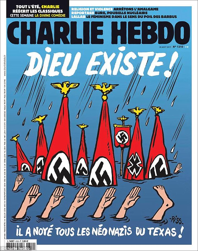 The satirical French magazine Charlie Hebdo's latest edition includes a cover depicting Texans who drowned in the flood waters of Tropical Storm Harvey as Nazis.'God Exists! He Drowned All the Neo-Nazis of Texas,' the controversial weekly magazine writes for its cover story