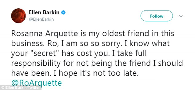 "Good friend: Ro, I am so so sorry. I know what your ""secret"" has cost you. I take full responsibility for not being the friend I should have been. I hope it's not too late. @RoArquette,' wrote Ellen Barkin (above)"