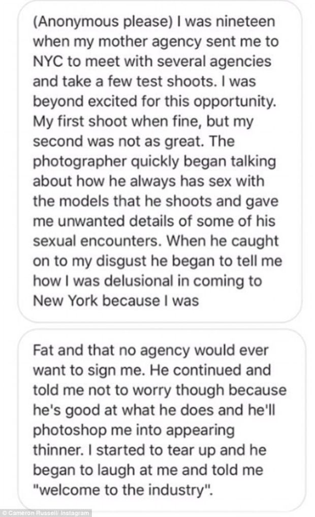 Threats: A model said that a photographer claimed he always slept with the models he worked with, and started demeaning her when she appeared disgusted