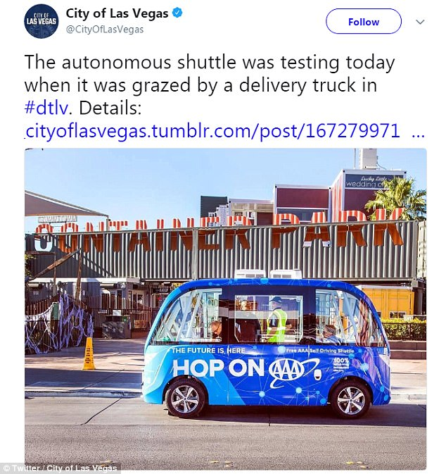 A driverless shuttle bus has crashed less than two hours after it launched in Las Vegas, after it stopped to avoid a collision and was 'grazed' by a delivery truck. Police say no injuries were reported crash between the self-operating vehicle and a semi-truck.