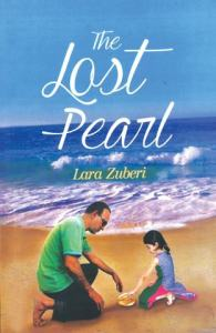 REVIEW  A sublime story  The Lost Pearl by Lara Zuberi   Magazines     The Lost Pearl By Lara Zuberi