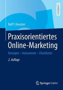 Praxisorientiertes Online-Marketing von Ralf T. Kreutzer (2014, Taschenbuch)