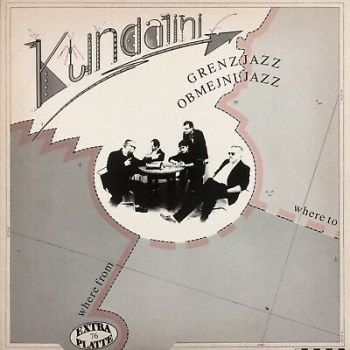 Kundalini – Grenz-Jazz / Obmejni-Jazz EXTRAPLATTE 76 EX 760 088 Ali Gaggl 1988