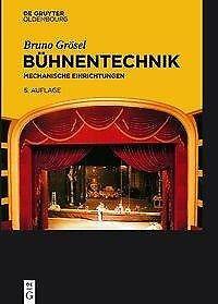 Bühnentechnik - Bruno Grösel - 9783110351729 DHL-Versand PORTOFREI