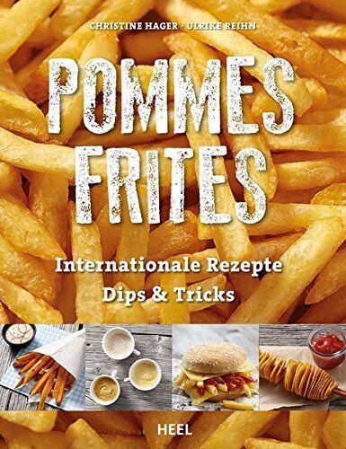 Pommes Frites Internationale Rezepte Dips Tricks Ratgeber Saucen Tipps Buch Book