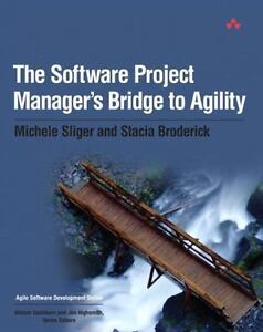 The Software Project Manager's Bridge to Agility (Paperback or Softback)
