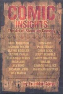 Comic Insights: The Art of Stand-Up Comedy (Paperback or Softback)