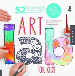 Art Lab for Kids : 52 Creative Adventures in Drawing, Painting, Printmaking,..