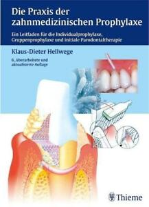 Die Praxis der zahnmedizinischen Prophylaxe: Ein Le...   Buch  