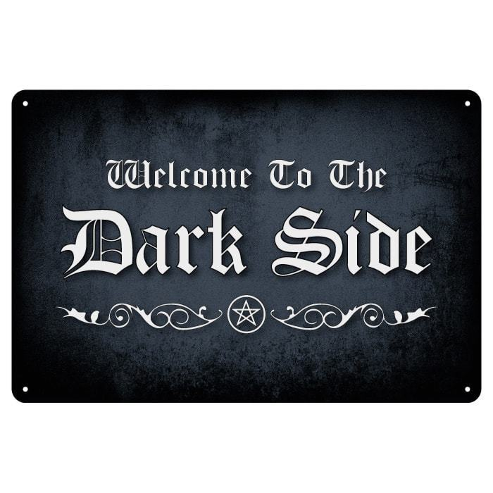 WELCOME TO THE DARK SIDE: Blechschild Wandschild Türschild Gothic Punk, 20x30cm