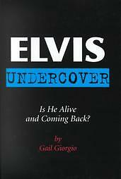 Elvis Undercover: Is He Alive and Coming Back?, Gail Gi