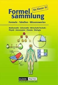 Formelsammlung bis Klasse 10: Formeln, Tabellen, Wissenswertes. Mathematik