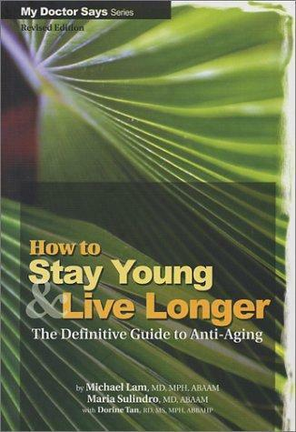 How To Stay Young And Live Longer The Definitive Guide To Anti Aging Trade Paperback For Sale Online Ebay