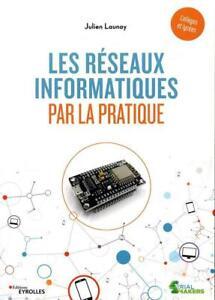 les réseaux informatiques par la pratique (édition 2020)