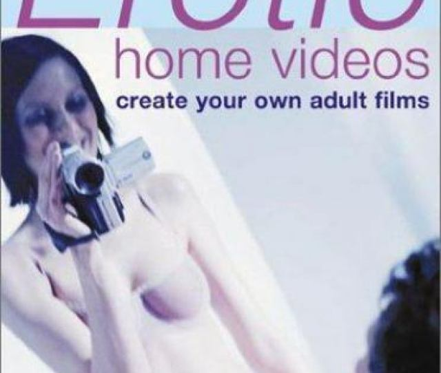 Erotic Home Videos Making Your Own Erotic Home Video By Carlton Books Staff And Anna Span  Hardcover Ebay