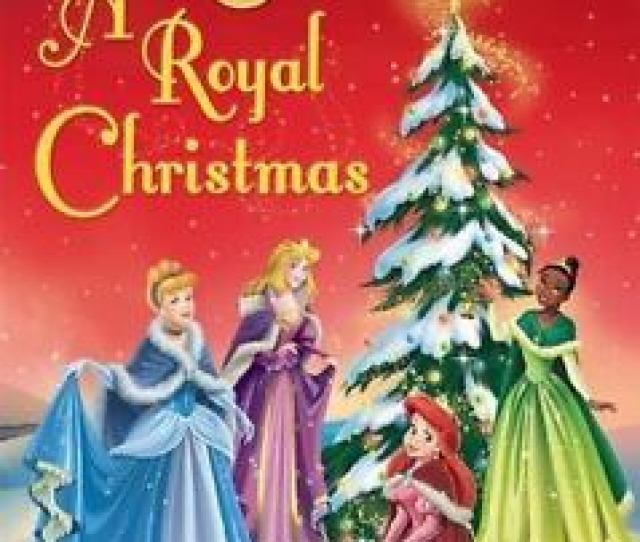A Royal Christmas By Disney Book Group Staff And Lisa Ann Marsoli 2010 Hardcover