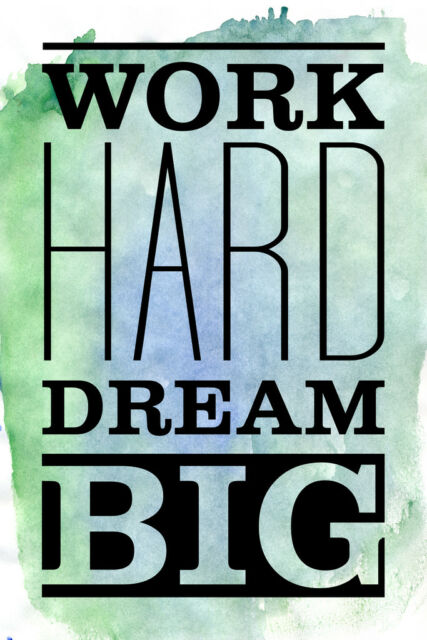 work hard dream big art print poster 12x18