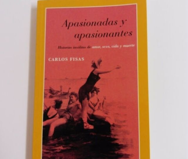 Passionate And Exciting Stories Oddly Enough De Amorsex Por Carlos Fisas