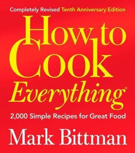 How to Cook Everything (Completely Revised 10th Anniversary Edition): 2,000 Simp