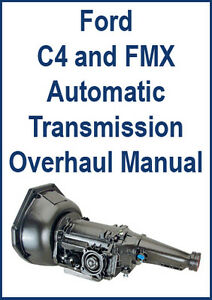 Ford C4 Amp Fmx Automatic Transmission Overhaul Manual