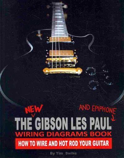 new gibson les paul wiring diagrams book  how to wire and