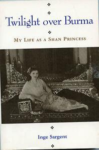 Twilight Over Burma-My Life As A Shan Princess-Signed ...