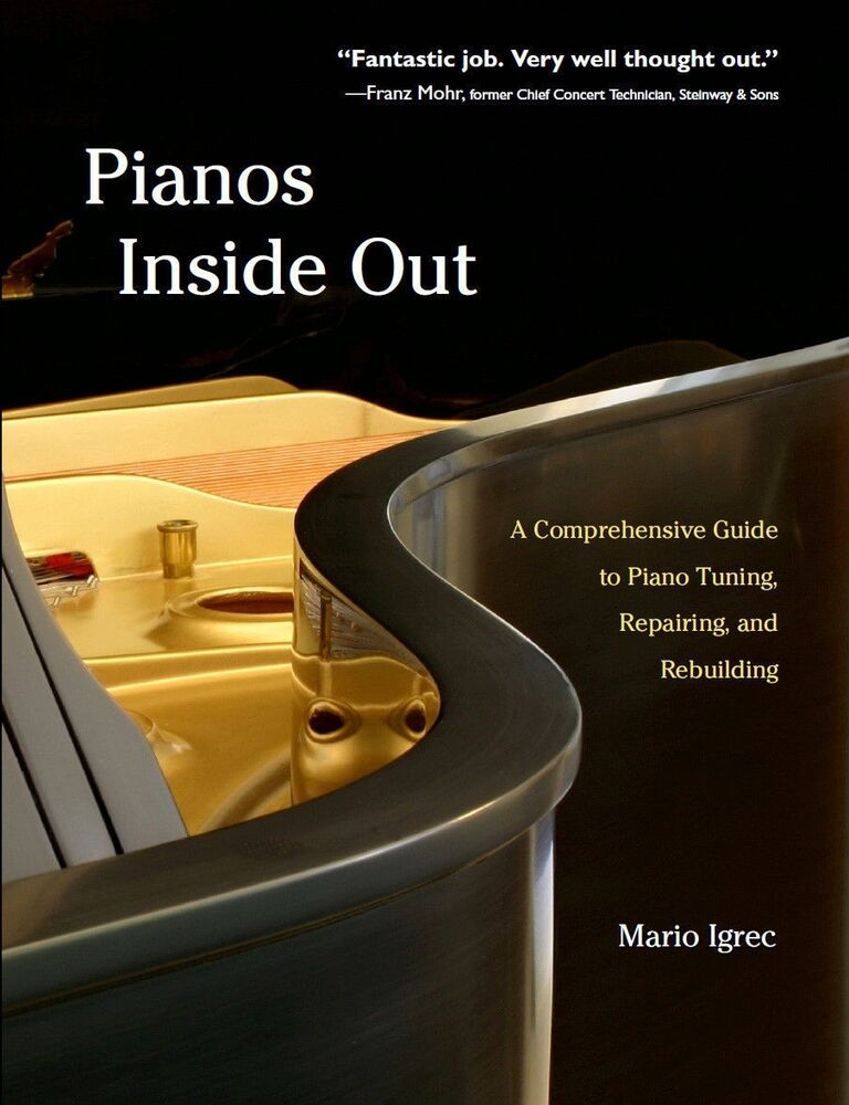Pianos Inside Out Comprehensive Guide To Piano Tuning